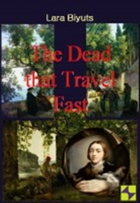 Cover photo of The Dead That Travel Fast by Lara Biyuts
